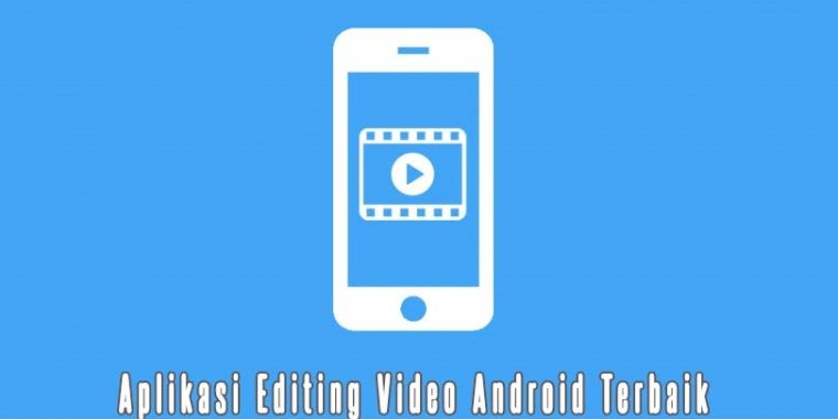 Aplikasi-Editing-Video-Android-Terbaik